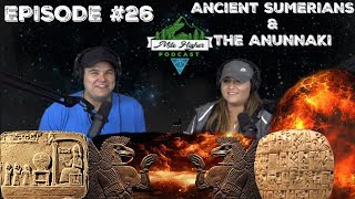 Ancient Sumerian Civilization & Anunnaki Creation Story - Podcast #26