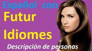 Испанский язык. Урок 35. Описание людей. Descripción de personas.