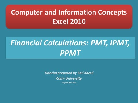 Calculating PMT (monthly payment), IPMT (interest payment) , PPMT (principal payment) in Excel 2010