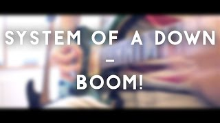 System Of A Down - Boom! (full instrumental cover)