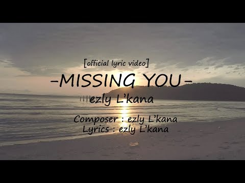 [Official Lyric Video] Missing You - ezly L'kana