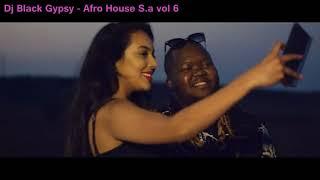 Dj Black Gypsy - Afro House S.A mix vol 6 (2017) pt2