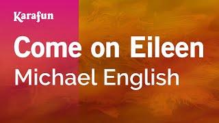 Come on Eileen - Michael English | Karaoke Version | KaraFun