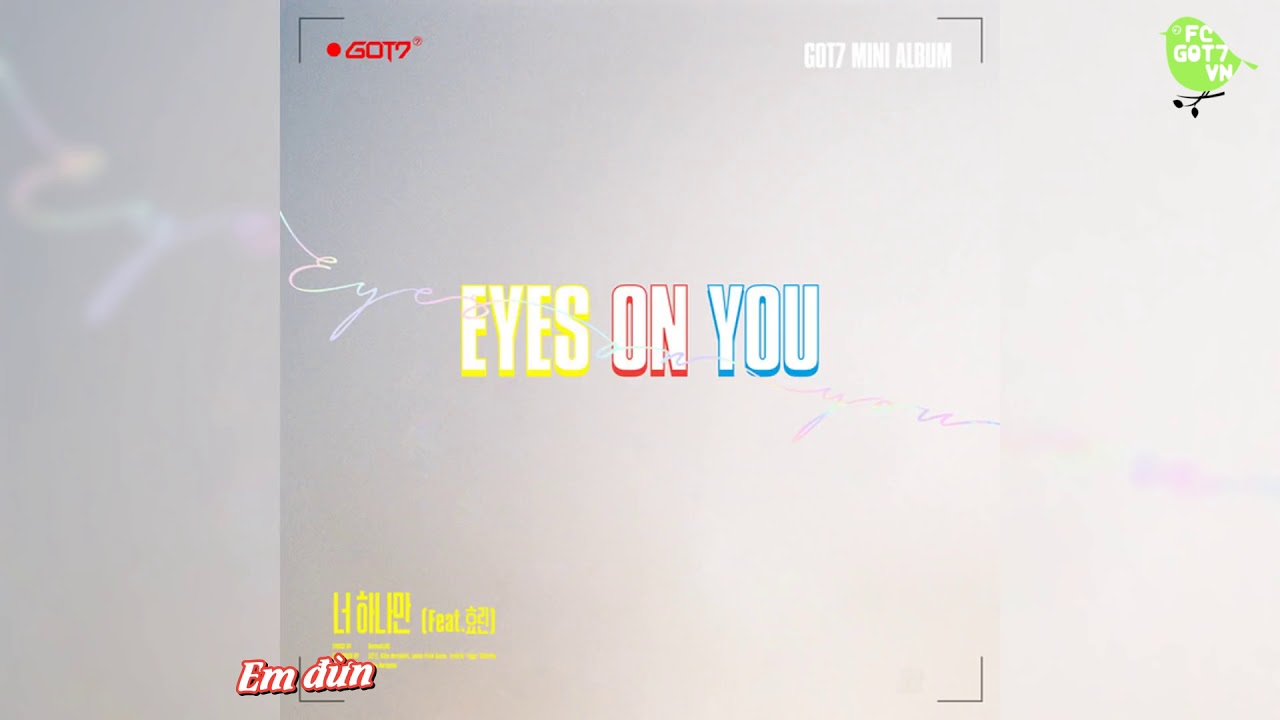 [VIETSUB] ONE AND ONLY YOU - GOT7 ft. HYORIN [FC GOT7 VN]