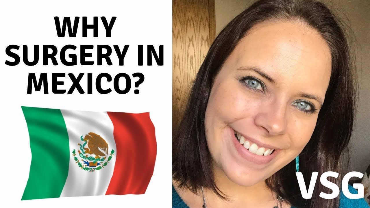 Weight Loss Surgery In Mexico Why Mexico Why Not Surgery In