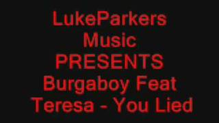 Burgaboy Feat. Teresa - You Lied