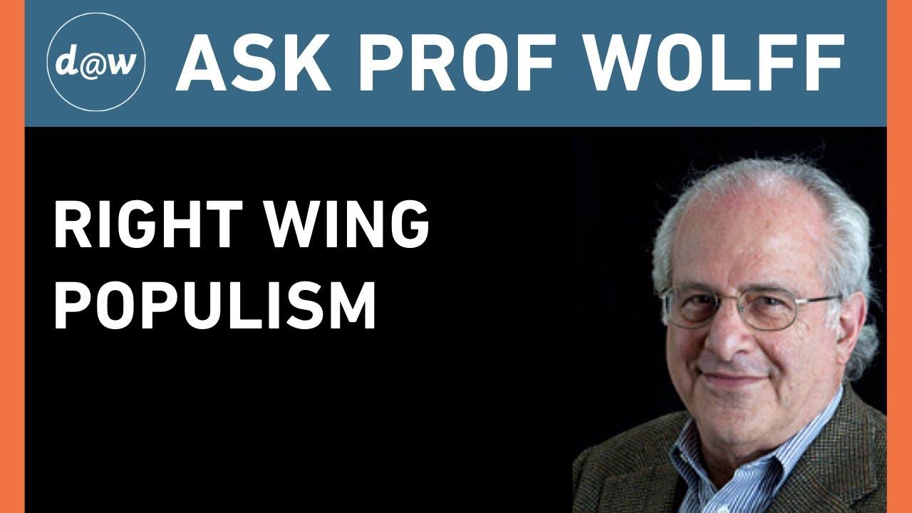 AskProfWolff: Right Wing Populism