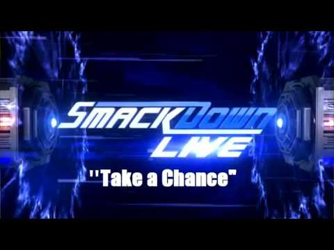 """WWE SmackDown LIVE Theme Song - """"Take a Chance"""" (Official Theme 2017)"""