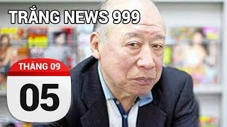 Shigeo Tokuda...Nếu đúng...Vĩnh biệt ông...Một huyền thoại...| TRẮNG NEWS 999 | 05/09/2017