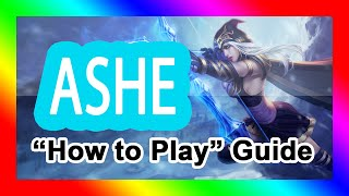 Ashe Guide How to Play Ashe Beginner Guide New Ashe Rework