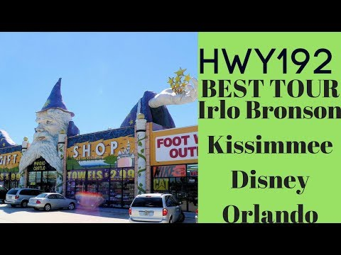 HWY 192 Kissimmee Irlo Bronson Highway Tour BEST (2018) Tour