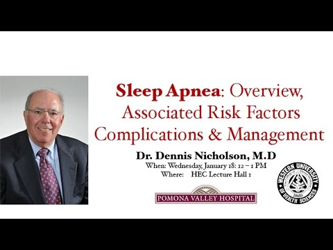 Sleep Apnea: Overview, Associated Risk Factors/Complications & Management by Dr. Nicholson