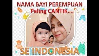 2019 TERBARU NAMA BAYI PEREMPUAN PALING CANTIK SE INDONESIA