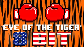 Eye of the Tiger (8 Bit Remix Cover Version) [Tribute to Survivor] - 8 Bit Universe
