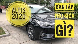 Toyota Altis 2020 cần lắp những phụ cần gì?