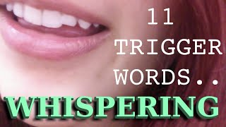 ASMR - WHISPER TRIGGER WORDS ~ 11 Assorted Repeating Words w/ Mouth Sounds