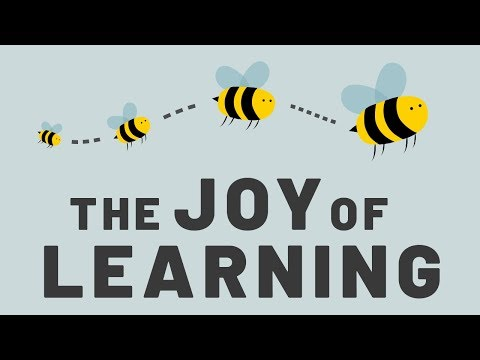 The Joy of Learning