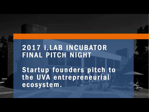 2017 i.Lab at UVA Incubator Final Pitch Night