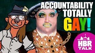 Accountability is totally gay! - HBR Talk 25
