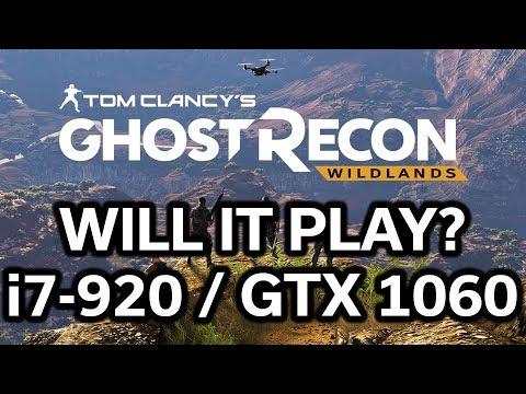 Ghost Recon Wildlands - i7-920 - GTX 1060 - Will it Play?
