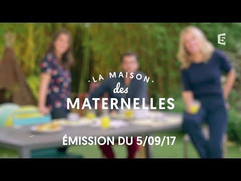 REPLAY La Maison des Maternelles du 5 septembre 2017