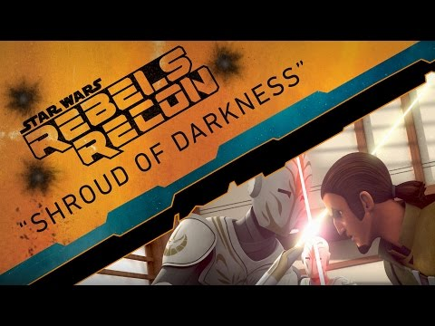 "Rebels Recon #2.17: Inside ""Shroud of Darkness"" 