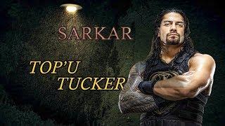Topu Tucker - WWE Roman Reigns Version | #Sarkar