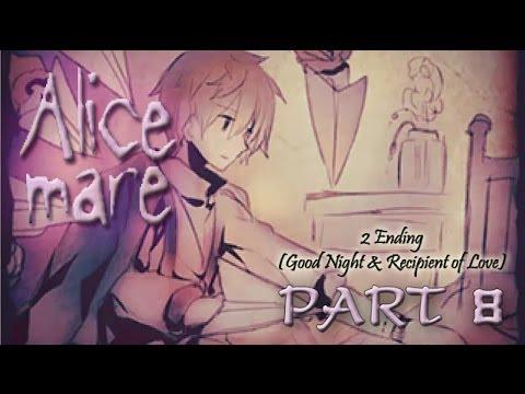 Alice Mare # 8 : xxxx เต็มไปหมดเบย (Good Night & Recipient of Love Ending)
