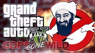 "GTA 5 - ""COPS GONE WILD"" - Arrest of a TERRORIST (GTA 5 Trolling)"
