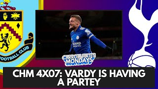 🔴 CHM 4X07: VARDY IS HAVING A PARTEY