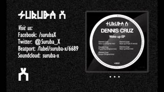 Dennis Cruz - Wake Up (Original Mix). SURUBAX032