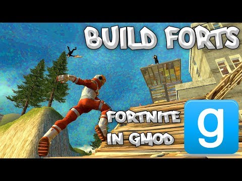 BUILD FORTS IN GMOD! - Fortnite Mod: Weapons / Characters / Building