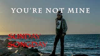 """Sunday Songday - You're Not Mine - Original song by Ryjin """"Live"""""""