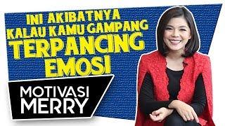 INI AKIBATNYA KALAU KAMU GAMPANG TERPANCING EMOSI | Motivasi Merry | Merry Riana