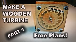 Make A Wooden Turbine With A Drill Press + Free Plans! (part 1)
