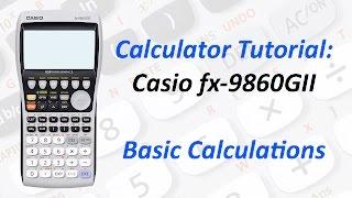 Calculator Tutorial: Casio fx-9860GII Basic Calculations