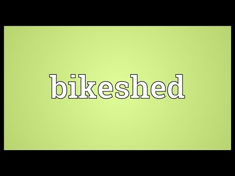 Bikeshed Meaning