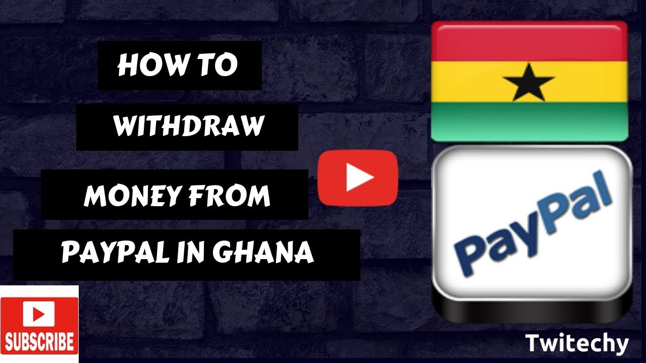 PayPal in Ghana: How to withdraw money from PayPal Ghana