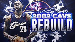 DRAFTING LEBRON JAMES! 2002-2003 CAVS REBUILD! NBA 2K19