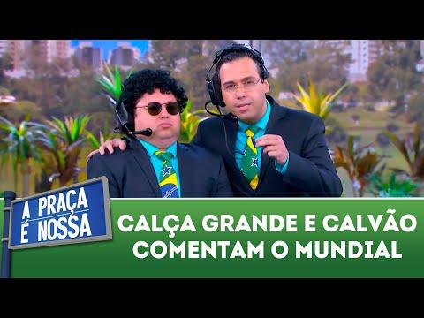 Calça Grande e Calvão comentam o Mundial | A Praça é Nossa (21/06/18)