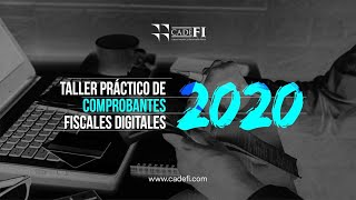 Cadefi - Taller Práctico de Comprobantes Fiscales Digitales
