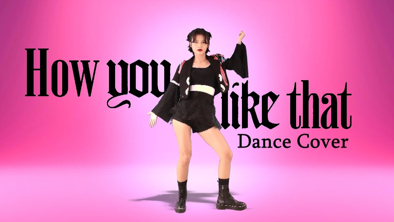 BLACKPINK - HOW YOU LIKE THAT - Dance Cover by Frost