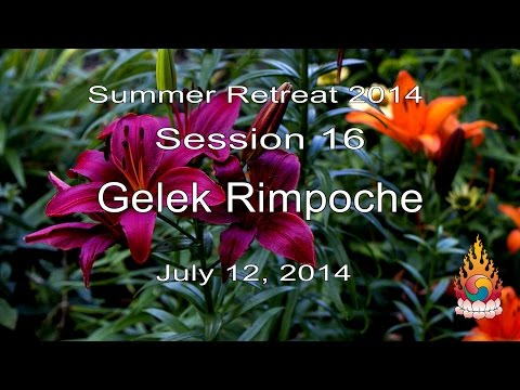 Gelek Rimpoche - Nothing is Impossible - 2014 Summer Retreat 16
