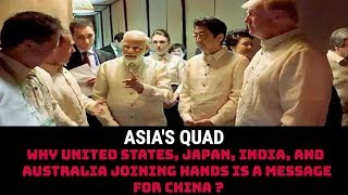 WHY UNITED STATES, JAPAN, INDIA, AND AUSTRALIA JOINING HANDS IS A MESSAGE FOR CHINA ?