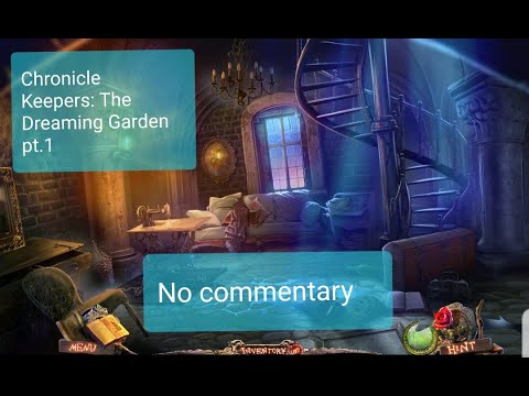 Chronicle Keepers  The Dreaming Garden pt.1 (No commentary) |