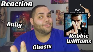 Robbie Williams - Ghost & Bully |REACTION| HIT OUT THE PARK
