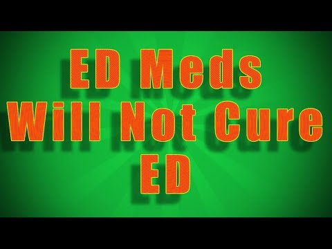 ED Medication Will Not Cure Erectile Dysfunction