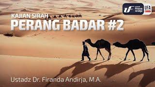 Kajian Sirah : Perang Badar 2 - Ustadz Dr. Firanda Andirja, Lc, M.A.