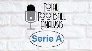 Total Football Analysis Serie A Podcast #9