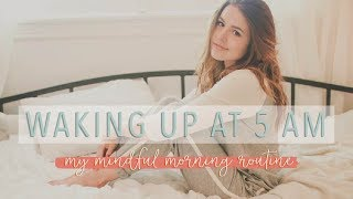 Waking up at 5 A.M. - My Mindful Morning Routine
